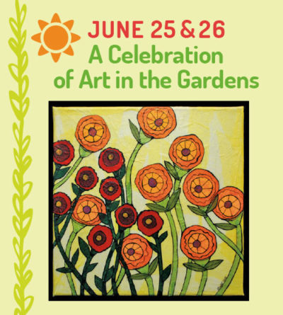 June 25-26 A Celebration of Art in the Gardens